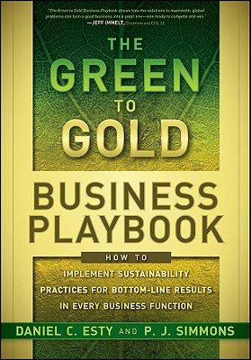 The Green to Gold Business Playbook By Esty, Daniel/ Simmons, P. J./ Price-thomas, Peter (CON)