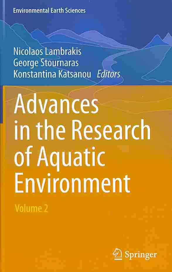 Advances in the Research of Aquatic Environment By Lambrakis, Nicolaos (EDT)/ Stournaras, George (EDT)/ Katsanou, Konstantina (EDT)